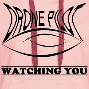 Drone Pilot Watching you - Frauen Premium Hoodie