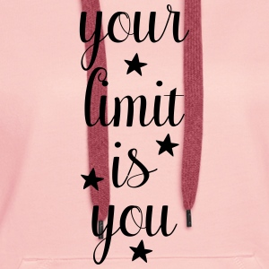 Your limit is you - You're your limit! - Women's Premium Hoodie
