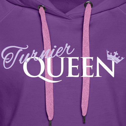 Turnier-Queen - Frauen Premium Hoodie