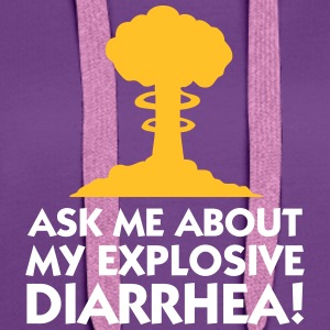 Ask Me About My Explosive Diarrhea! - Women's Premium Hoodie