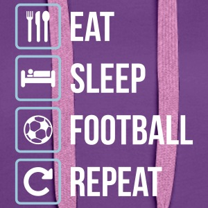 Eat Sleep Football Repeat - Women's Premium Hoodie