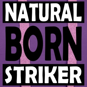 Natural Born Striker - Sweat-shirt à capuche Premium pour femmes