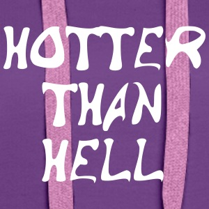 Hotter than hell - Premium hettegenser for kvinner