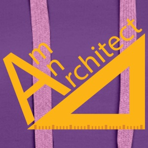 Architekt / Architektur: Am An Architect - Frauen Premium Hoodie