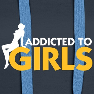 Addicted To Girls! - Sweat-shirt à capuche Premium pour femmes