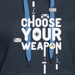 Choose Your Weapon 1 - Frauen Premium Hoodie