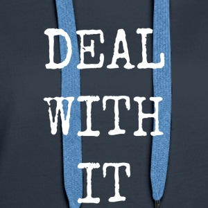 deal with it - Women's Premium Hoodie