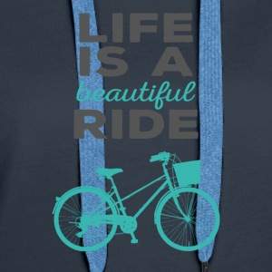 Bicycle: Life is a beautiful ride - Women's Premium Hoodie