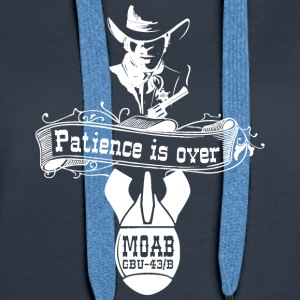 MOAB - Patience is over - T Shirt - Frauen Premium Hoodie