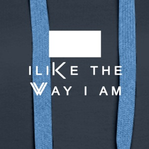 Mi piace The Way I Am - Felpa con cappuccio premium da donna
