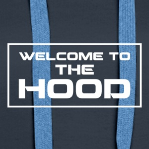 Welcome to the Hood - Women's Premium Hoodie