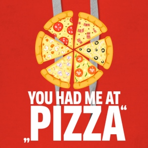Pizza! You had me at pizza - Women's Premium Hoodie