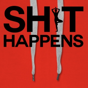 Shit Happens - Yoga Power - Dame Premium hættetrøje