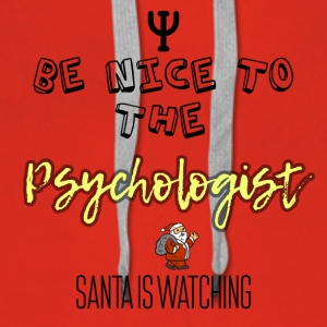 Be nice to the psychologist Santa is watching - Women's Premium Hoodie