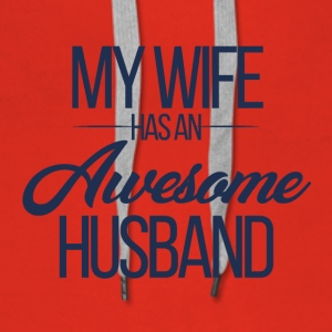 Hochzeit / Heirat: My Wife has an awesome Husband - Frauen Premium Hoodie