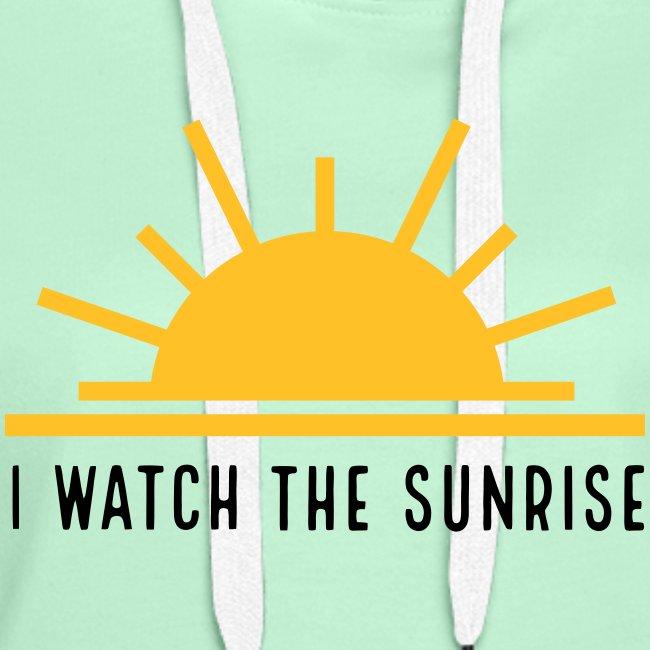 I WATCH THE SUNRISE