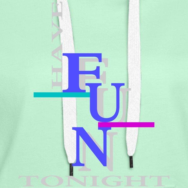 Have fun tonight