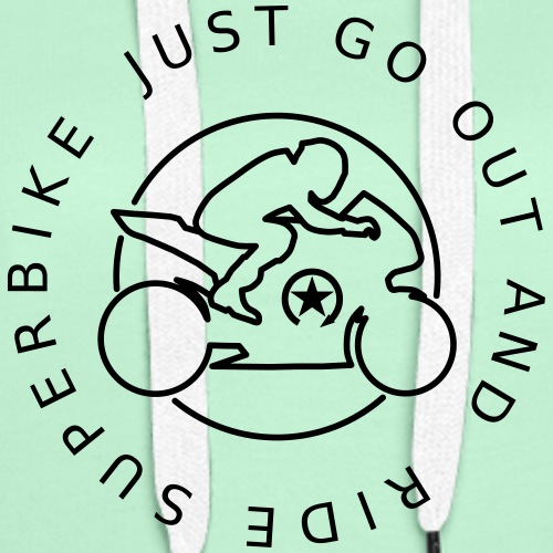 just go out and ride superbike 0GO04 - Women's Premium Hoodie
