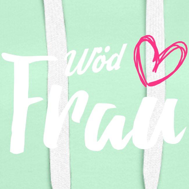 Vorschau: Wöd Frau - Frauen Premium Hoodie
