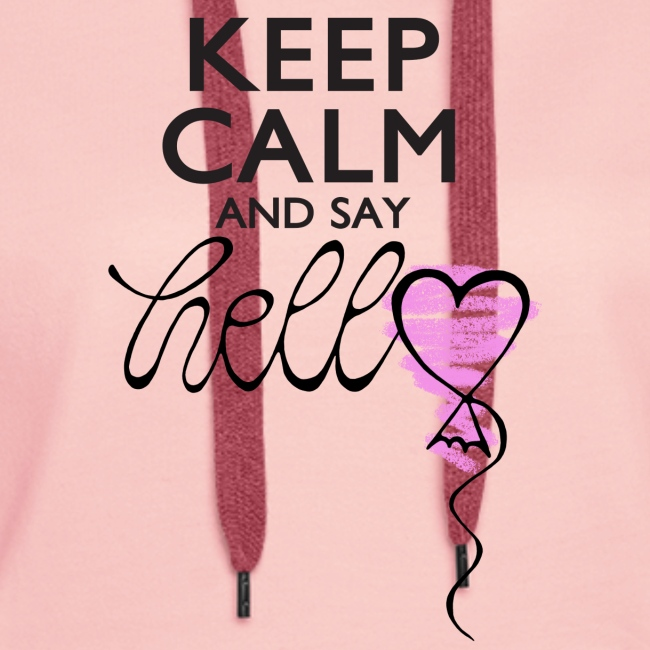 Keep calm and say hello