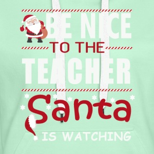 Be nice to the teacher - Women's Premium Hoodie