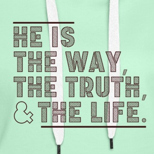 The Way - The Truth - The Life - Frauen Premium Hoodie