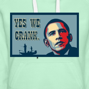 Yes We Crank! - Frauen Premium Hoodie