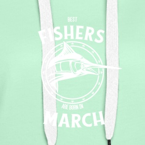 Present for fishers born in March - Women's Premium Hoodie