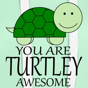 You_Are_Turtley_Awesome - Sudadera con capucha premium para mujer