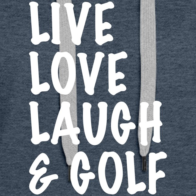 Live Love Laugh Golf