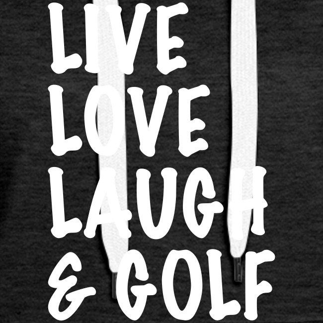 Live Love Laugh Golf
