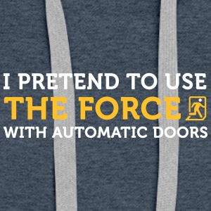 1139 i open automatic doors with the force od - Women's Premium Hoodie