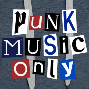 Punk Music Only - Sweat-shirt à capuche Premium pour femmes