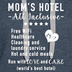 Funny Mother's Day Gift Idea - Dam Hotel - Women's Premium Hoodie