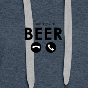 Beer - Incoming Call: Beer - Women's Premium Hoodie