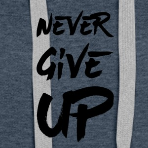 Never Give Up - Sweat-shirt à capuche Premium pour femmes