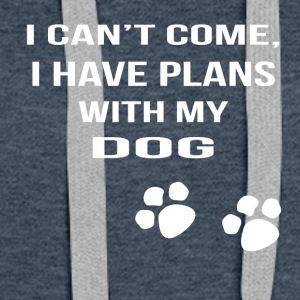 i cant i have plans with my dog - Frauen Premium Hoodie
