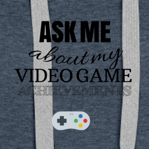 Ask me about my video game achievements - Frauen Premium Hoodie
