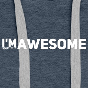 i'm so f* awesome weiss - Frauen Premium Hoodie