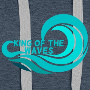 Surfer / Surfen: KIng of the waves - Frauen Premium Hoodie