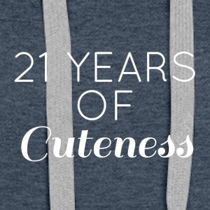 21 Birthday: 21 Years of Cuteness - Women's Premium Hoodie