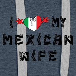 I Love My Mexican Wife - Women's Premium Hoodie