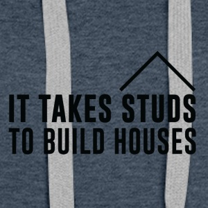 Zimmermann: It's Take Studs To Build Houses - Women's Premium Hoodie