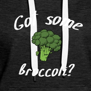 Got some broccoli? - Frauen Premium Hoodie