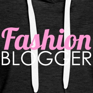 Fashion Blogger - Women's Premium Hoodie