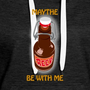 Maythe Beer Be With Me - Women's Premium Hoodie