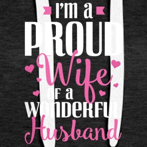I'm a proud Wife of a wonderful Husband shirt - Women's Premium Hoodie