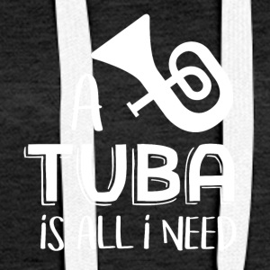 I just need my TUBA - Women's Premium Hoodie