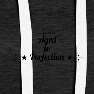 50th birthday: Fifty - Aged to Perfection! - Women's Premium Hoodie