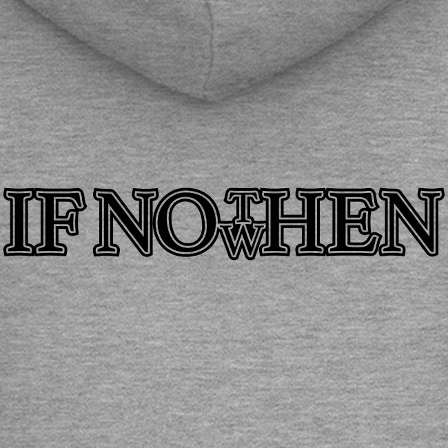 if not now when then